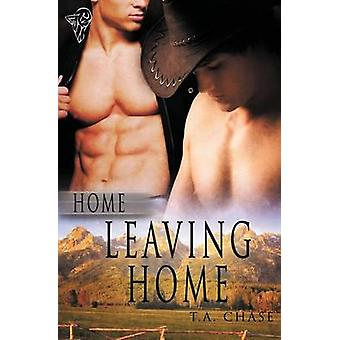 Home Leaving Home by Chase & T. a.