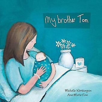 My Brother Tom by Worthington & Michelle