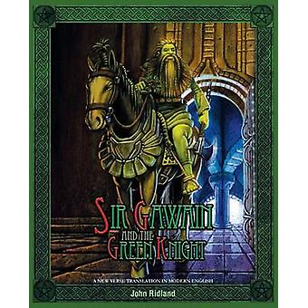 Sir Gawain and the Green Knight A New Verse Translation in Modern English von Ridland & John