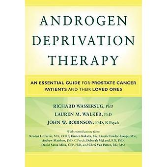 Androgen Deprivation Therapy by Wassersug PhD & Richard J.