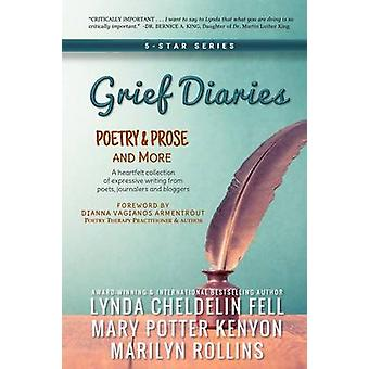 Grief Diaries Poetry Prose and More de Cheldelin Fell et Lynda