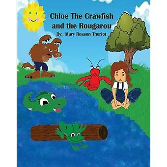 Chloe the Crawfish and the Rougarou by Theriot & Mary Reason