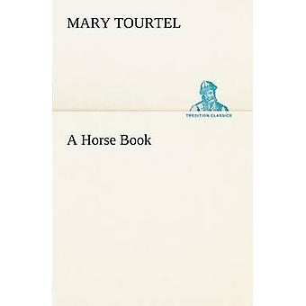 A Horse Book by Tourtel & Mary