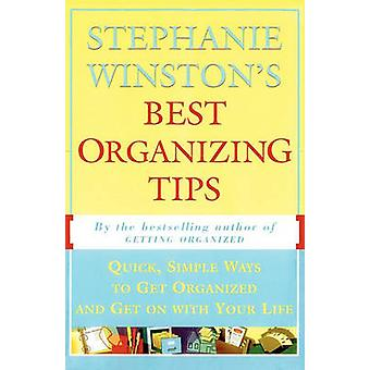 Stephanie Winstons Best Organizing Tips Quick Simple Ways to Get Organized and Get on with Your Life by Winston & Stephanie