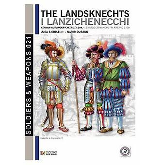 The Landsknechts German militiamen from late XV and XVI century by Cristini & Luca Stefano