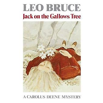 Jack on the Gallows Tree: A Carolus Deene Mystery
