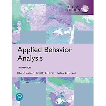 Applied Behavior Analysis Global Edition by John O Cooper