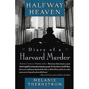 Halfway Heaven - Diary of a Harvard Murder by Melanie Thernstrom - 978