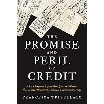 The Promise and Peril of Credit - What a Forgotten Legend about Jews a