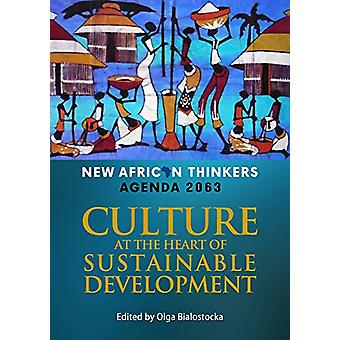 New African Thinkers - Culture at the Heart of Sustainable Development