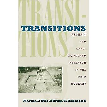 Transitions - Archaic and Early Woodland Research in the Ohio Country