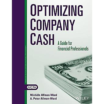 Optimizing Company Cash - A Guide For Financial Professionals by Miche