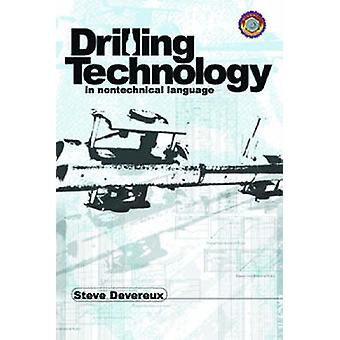 Drilling Technology in Nontechnical Language by Steve Devereux - 9780