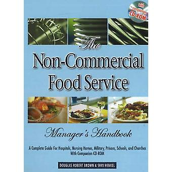 Non-Commercial Food Service Manager's Handbook - A Complete Guide to H