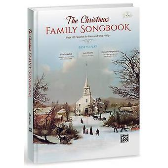 The Christmas Family Songbook - Over 100 Favorites for Piano and Sing-
