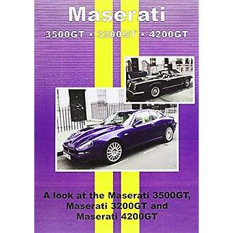 Maserati 3500GT * 3200GT * 4200GT - The Inside Story of Your Car From