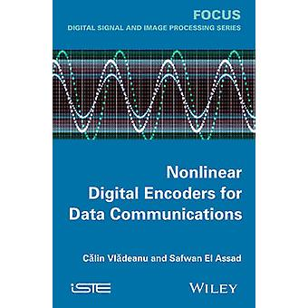 Nonlinear Digital Encoders for Data Communications by Vladeanu Calin