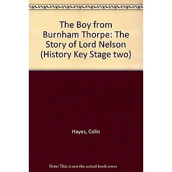 The Boy from Burnham Thorpe - The Story of Lord Nelson by Colin Hayes
