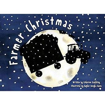 Farmer Christmas by Catherine Baddeley - 9781999648404 Book