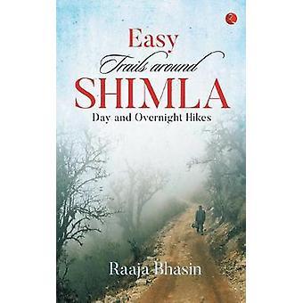 Easy Trails Around Shimla by Raaja Bhasin - 9788129134691 Book