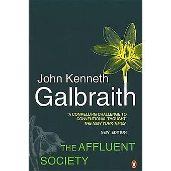 The Affluent Society by Galbraith & John Kenneth