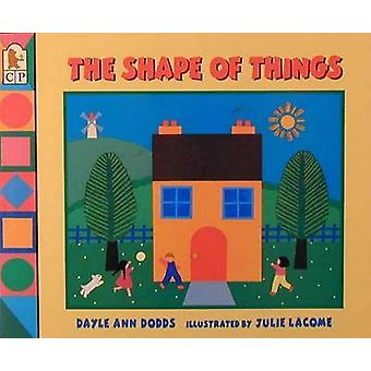 The Shape of Things by Dayle Ann Dodds - 9781564026989 Book