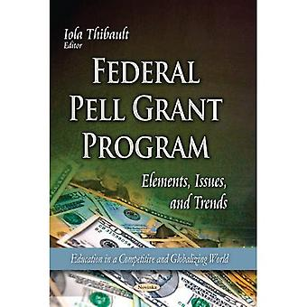 FEDERAL PELL GRANT PROGRAM ELEMENTS (Education in a Competitive and Globalizing World)