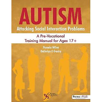 Autism - Attacking Social Interaction Problems - A Pre-Vocational Train
