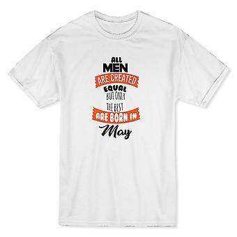 Égalité des hommes, mais seuls les meilleurs sont nés en mai Noir texte blanc T-shirt homme