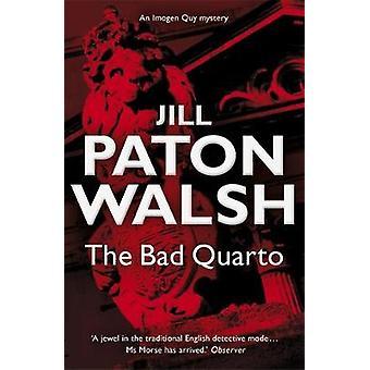 The Bad Quarto by Walsh & Jill Paton
