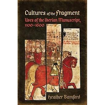 Cultures of the Fragment by Bamford & Heather