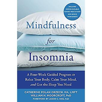 Mindfulness for Insomnia - A Four-Week Guided Program to Relax Your Bo