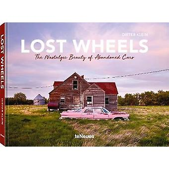 Lost Wheels - The Nostalgic Beauty of Abandoned Cars by Dieter Klein -
