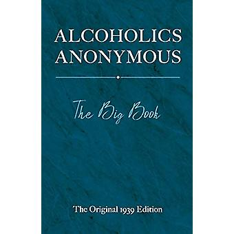 Alcoholics Anonymous - The Big Book by Bill W - 9780486834177 Book