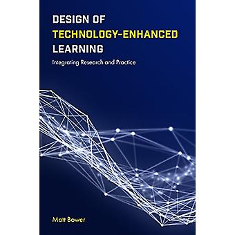 Design of Technology-Enhanced Learning - Integrating Research and Prac