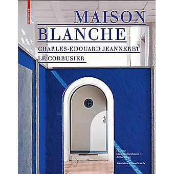 Maison Blanche - Charles-Edouard Jeanneret. Le Corbusier - histoire et