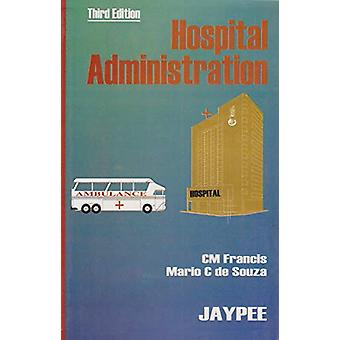 Hospital Administration /3rd EDN. by Francis Cm. - 9788171797219 Book
