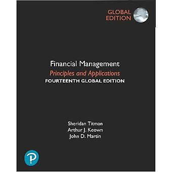 Financial Management Principles and Applications Global Edition by Titman & SheridanKeown & ArthurMartin & John