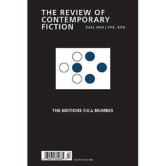 Review of Contemporary Fiction The Editions P.O.L Number by Edited by John O Brien & Edited by Martin Riker & Edited by Irving Malin & Edited by Warren Motte