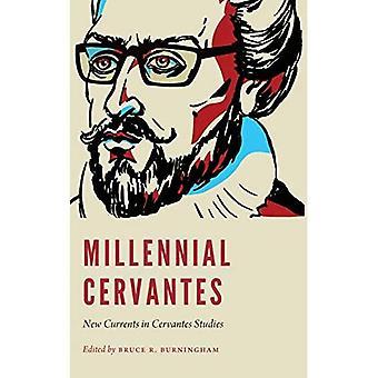 Millennial Cervantes: New Currents in Cervantes Studies (New Hispanisms)