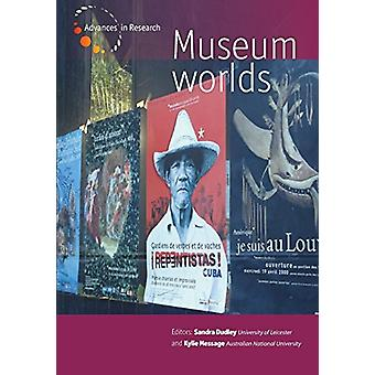 Museum Worlds - Volume 1 - Advances in Research by Sandra Dudley - 9780