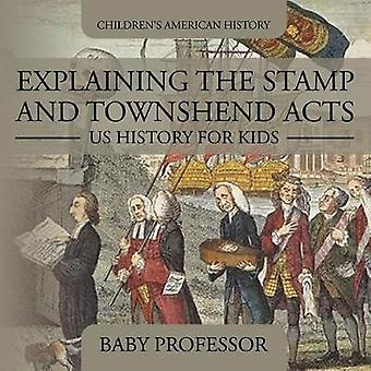 Explaining the Stamp and Townshend Acts - US History for Kids Childre
