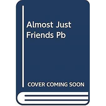 Almost Just Friends von Jill Shalvis