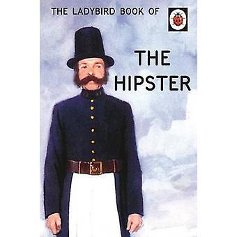 The Ladybird Book of the Hipster by Morris & JoelHazeley & Jason