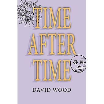 Time After Time Studies in Continental Thought by David C Wood