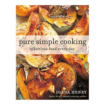 Pure Simple Cooking  Effortless cooking every day by Diana Henry