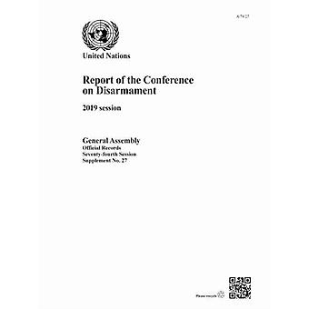 Report of the Conference on Disarmament by United Nations Conference on Disarmament