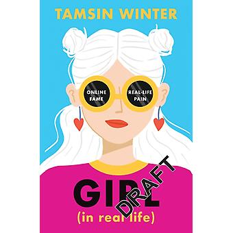 Girl In Real Life by Tamsin Winter