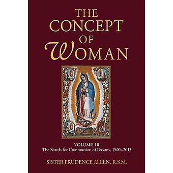 The Concept of Woman Volume 3