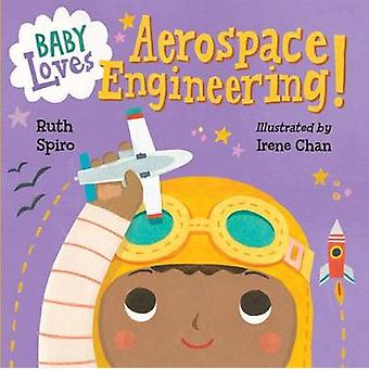 Baby Loves Aerospace Engineering Baby Loves Science 1